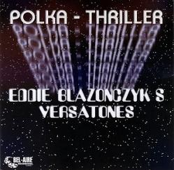 Bargain Bin Babylon: Eddie Blazonczyk's Versatones: Polka Thriller