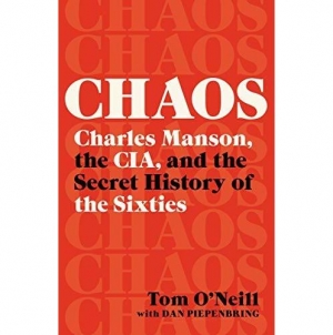 Chaos: by Tom O'Neill with Dan Piepenbring