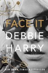 Face It: by Debbie Harry