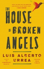 The House of Broken Angels: by Luis Alberto Urrea
