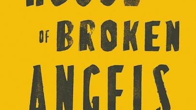 The House of Broken Angels: by Luis Alberto Urrea