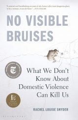 No Visible Bruises: by Rachel Louise Snyder