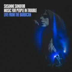 Susanne Sundfør: Music for People in Trouble: Live from the Barbican