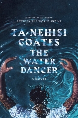 The Water Dancer: by Ta-Nehisi Coates