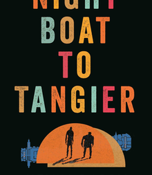 Night Boat to Tangier: by Kevin Barry