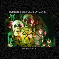Bohren & der Club of Gore: Patchouli Blue