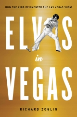 Elvis in Vegas: by Richard Zoglin