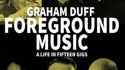 Foreground Music: by Graham Duff