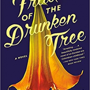 Fruit of the Drunken Tree: by Ingrid Rojas Contreras