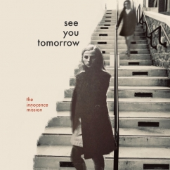 The Innocence Mission: See You Tomorrow