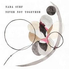 Nada Surf: Never Not Together