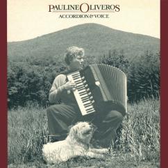 Rediscover: Pauline Oliveros: Accordion & Voice