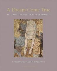 A Dream Come True: by Juan Carlos Onetti