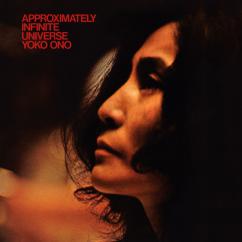 Discography: Yoko Ono: Approximately Infinite Universe