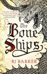 The Bone Ships: by RJ Barker
