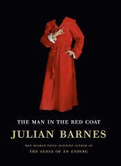 The Man in the Red Coat: by Julian Barnes