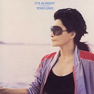 Discography: Yoko Ono: It's Alright (I See Rainbows)