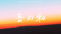 Various Artists: Oto No Wa: Selected Sounds of Japan 1988 – 2018