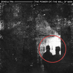 ZekeUltra: (The Power Of) The Will of Man