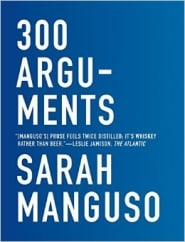 300 Arguments: by Sarah Manguso