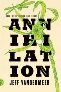 Annihilation: by Jeff VanderMeer