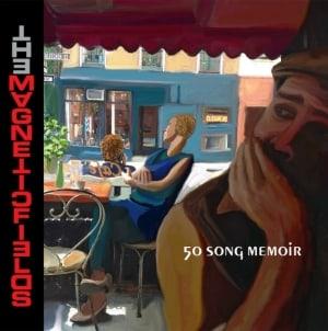 Magnetic Fields: 50 Song Memoir
