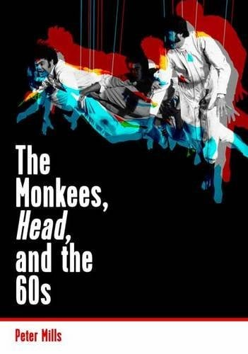 The Monkees, Head, and the 60s: by Peter Mills