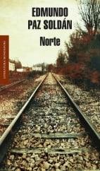 Norte: by Edmundo Paz Soldán