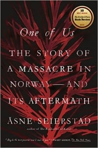 One of Us: The Story of a Massacre in Norway—and Its Aftermath by Asne Seierstad