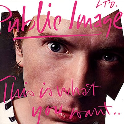 Discography: Public Image Ltd.: This Is What You Want…This is What You Get