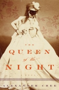 The Queen of the Night: by Alexander Chee