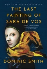 The Last Painting of Sara De Vos: by Dominic Smith