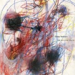 Ian William Craig: Slow Vessels EP