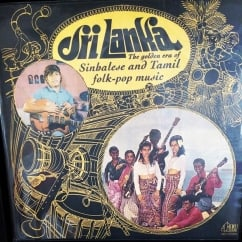 Various Artists: Sri Lanka: The Golden Era of Sinhalese and Tamil Folk-Pop Music