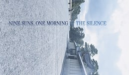The Silence: Nine Suns, One Morning