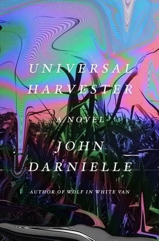 Universal Harvester: by John Darnielle